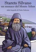 Starets Silvano un monaco del Monte Athos. Dalla biografia di Padre Sofronio.