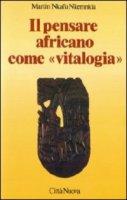 Il pensare africano come «Vitalogia» - Nkafu Nkemnkia Martin
