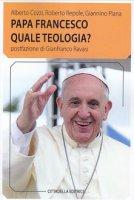 Papa Francesco quale teologia? - Piana Giannino