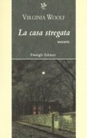 La casa stregata - Woolf Virginia
