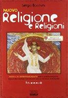Nuovo Religione e religioni. Con espansione online. Per il triennio delle Scuole superiori - Bocchini Sergio