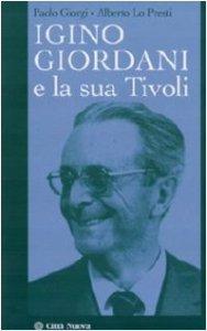 Copertina di 'Igino Giordani e la sua Tivoli'