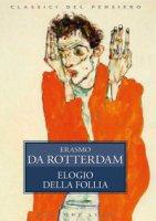 Elogio della follia - Erasmo da Rotterdam