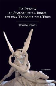 Copertina di 'Parola e i Simboli nella Bibbia per una Teologia dell'Eros. (La)'