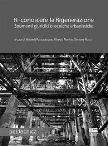 Copertina di 'Ri-conoscere la rigenerazione. Strumenti giuridici e tecniche urbanistiche'