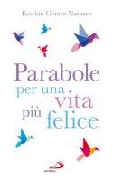 Parabole per una vita più felice - Eusebio Gomez Navarro