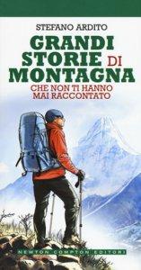 Copertina di 'Grandi storie di montagna che non ti hanno mai raccontato'