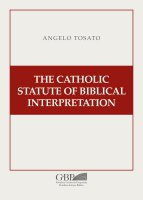 The Catholic Statute of Biblical Interpretation - Angelo Tosato