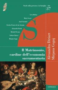 Copertina di 'Matrimonio, cardine dell'economia sacramentaria. (Il)'