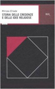 Copertina di 'Storia delle credenze e delle idee religiose'