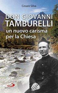 Copertina di 'Don Giovanni Tamburelli, un nuovo carisma per la Chiesa'