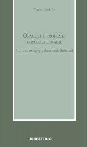 Copertina di 'Oracoli e profezie, miracoli e magie'