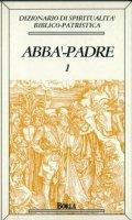 Dizionario di spiritualità biblico-patristica [vol_1] / Abbà, Padre