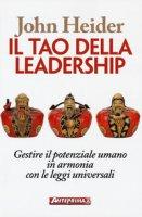 Il tao della leadership. Gestire il potenziale umano in armonia con le leggi universali - Heider John