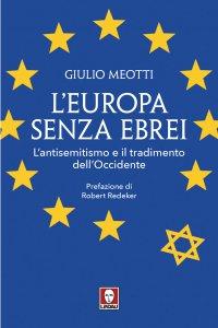 Copertina di 'L'Europa senza ebrei. L'antisemitismo e il tradimento dell'Occidente'