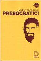 Presocratici - Trombino Mario