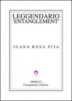 Leggendario entanglement. Ediz. italiana e spagnola - Pita Juana R.