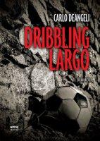 Diribbling largo - Deangeli Carlo