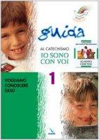 """Progetto Magnificat. Guida al catechismo """"Io sono con voi"""". Vol. 1 - Peiretti Anna, Fontana Andrea, Ferrero Bruno"""