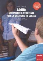 ADHD: strumenti e strategie per la gestione in classe - Barkley Russel A.
