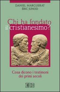 Copertina di 'Chi ha fondato il cristianesimo?'