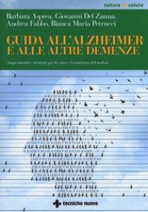 Copertina di 'Guida all'Alzheimer e alle altre demenze. Suggerimenti e strategie per la cura e l'assistenza del malato'