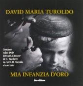 Mia infanzia d'oro. Con DVD - David M. Turoldo