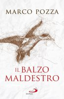 Balzo maldestro (Il) - Marco Pozza