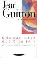 Chaque jour que Dieu fait - Jean Guitton