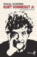 Kurt Vonnegut Jr. Una biografia chimica - Schembri Pascal