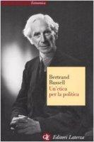 Un' etica per la politica - Russell Bertrand