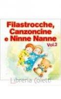 Filastrocche, canzoncine e Ninne Nanne. Volume 2 - Aa. Vv.