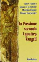 La passione secondo i quattro vangeli - Vanhoye Albert, La Potterie Ignace de, Duquoc Christian