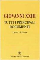"""""""Giovanni XXIII """" Tutti i Principali Documenti - Giovanni XXIII"""