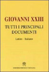 """Copertina di '""""Giovanni XXIII """" Tutti i Principali Documenti'"""