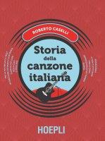 Storia della canzone italiana - Roberto Caselli