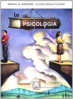 La psicologia nei rapporti umani - Di Sabatino Dorina, Cigala Fulgosi Fulvia
