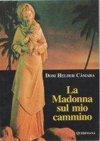 La Madonna sul mio cammino - Câmara Helder