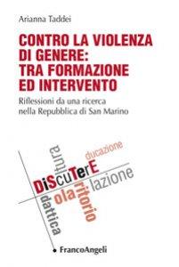 Copertina di 'Contro la violenza di genere: tra formazione ed intervento. Riflessioni da una ricerca nella Repubblica di San Marino'
