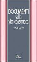 Documenti sulla vita consacrata 1996-2010