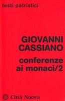 Conferenze ai monaci [vol_2] - Cassiano Giovanni