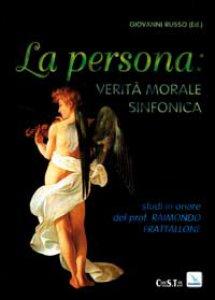 Copertina di 'La persona: verità morale sinfonica'