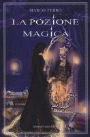 La pozione magica - Ferro Marco