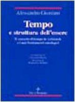 Tempo e struttura dell'essere. Il concetto di tempo in Aristotele e i suoi fondamenti ontologici - Giordani Alessandro