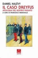 Il caso Dreyfus. Apologia del nostro passato - Halévy Daniel