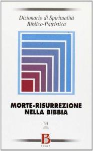 Copertina di 'Dizionario di spiritualità biblico-patristica / Morte-risurrezione nella Bibbia'