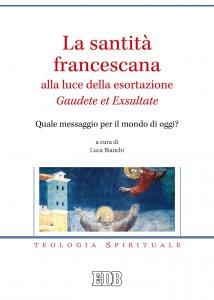 Copertina di 'La santità francescana alla luce della esortazione «Gaudete et Exsultate»'
