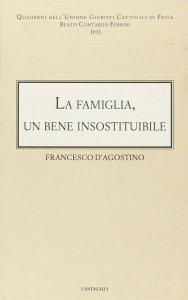 Copertina di 'La famiglia: un bene insostituibile'