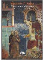 Crociata e missione - Benjamin Z. Kedar