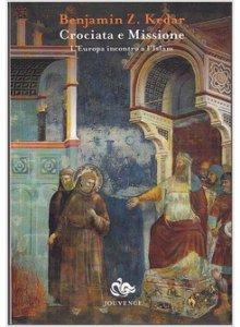 Crociata e missione - L'Europa incontro a l'Islam